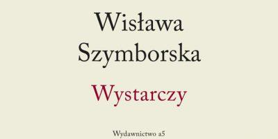 WYSTARCZY Wislawy Szymborskiej Wydawnictwo a5