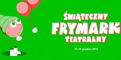 kiermasz teatralny instytut frymark 2013