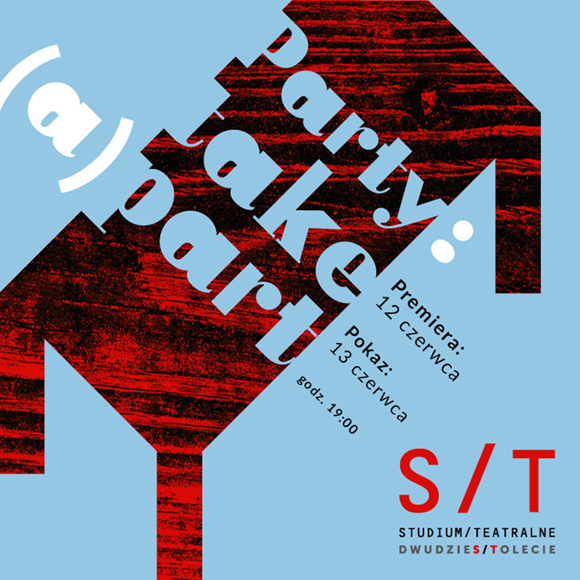 """Party: take (a)part"" to najnowszy spektakl Studium Teatralnego"
